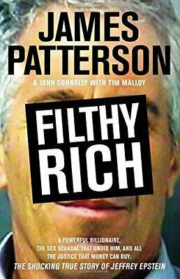 Filthy Rich : A Powerful Billionaire, the Sex Scandal That Undid Him, and All...