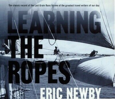 Learning the Ropes: An Apprentice in the Last of the... by Newby, Eric Paperback