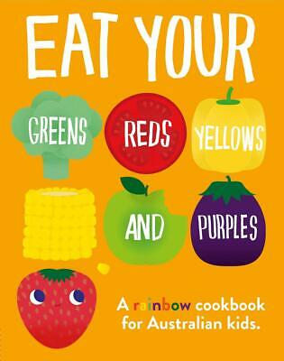 Eat Your Greens, Reds, Yellows and Purples by DK Australia Hardcover Book Free S