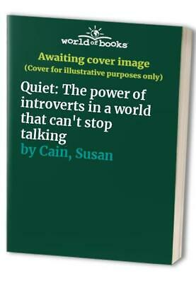 Quiet: The power of introverts in a world that can't stop talk... by Cain, Susan