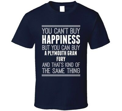 Buy A Plymouth Gran Fury Happiness Car Lover T Shirt