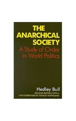 The Anarchical Society: A Study of Order in World P... by Bull, Hedley Paperback