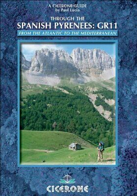 Through the Spanish Pyrenees: GR11 (Cicerone Guide) (... by Paul Lucia Paperback