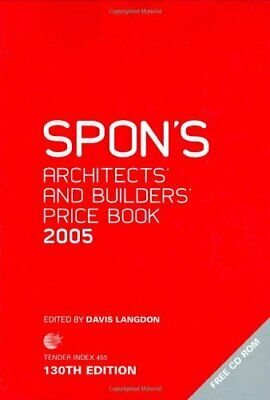 Spon's Architects' and Builders' Price Book 2005 (S... by Davis Langdon Hardback