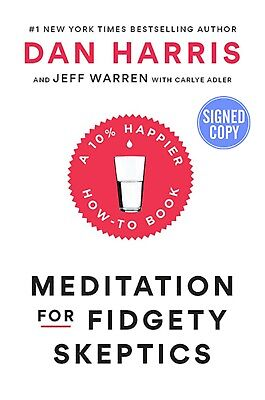 *SIGNED/AUTOGRAPHED* Meditation for Fidgety Skeptics by Dan Harris - BRAND NEW!