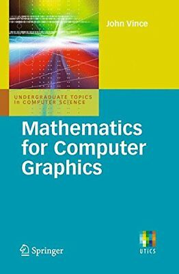 Mathematics for Computer Graphics (Undergraduate Top... by Vince, John Paperback