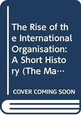 The Rise of the International Organisation: A S... by Armstrong, David Paperback
