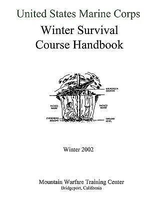United States Marine Corps Winter Survival Course Handbook by Corps United State