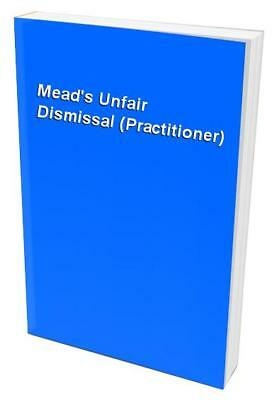Mead's Unfair Dismissal (Practitioner) Paperback Book The Cheap Fast Free Post
