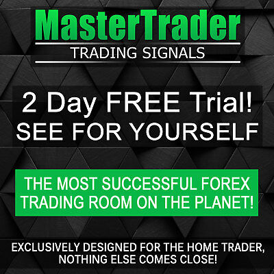 MASTER TRADER Forex Trading Signals - 2 Day FREE TRIAL! We are the REAL DEAL!