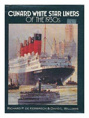 Cunard White Star Liners of the 1930s by David L. Williams Hardback Book The