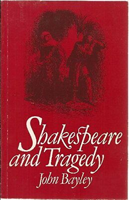 Shakespeare and Tragedy (Radical Social Policy Seri... by Bayley, John Paperback