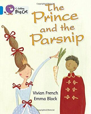 The Prince and the Parsnip: Band 04/Blue (Collins Big Cat) by Collins Big Cat