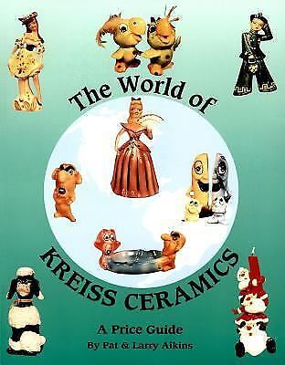 The World of Kreiss Ceramics Vol. 1 : A Price Guide by Pat Aikins; Larry Aikins