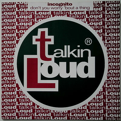 """12"""" Uk**incognito - Don't You Worry 'bout A Thing (Talkin' Loud / Promo)***19523"""