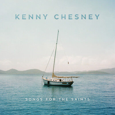 Kenny Chesney - Songs For The Saints [New CD]