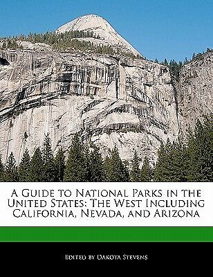 A Guide National Parks in United States West Includin by Stevens Dakota