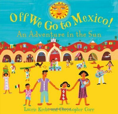 Off We Go to Mexico! by Krebs, Laurie Book The Cheap Fast Free Post