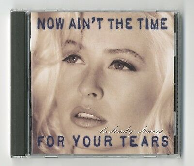 WENDY JAMES Now Ain't The Time For Your Tears 1993 CD Transvision Vamp *N.MINT*