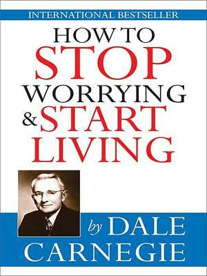 How to Stop Worrying and Start Living by Dale Carnegie PDF