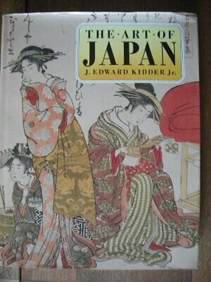 The Art of Japan by J.Edward Kidder Jr. Hardback Book The Cheap Fast Free Post