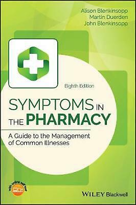 Symptoms in the Pharmacy 8E - a Guide to the Management of Common Illnesses 8th
