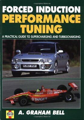 Forced Induction Performance Tuning: Bk. H691 by Bell, A. Graham Hardback Book