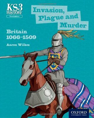 Key Stage 3 History by Aaron Wilkes: Invasion, Plague and Mu... by Wilkes, Aaron