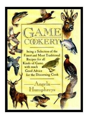 Game Cookery by Humphreys, Angela Hardback Book The Cheap Fast Free Post