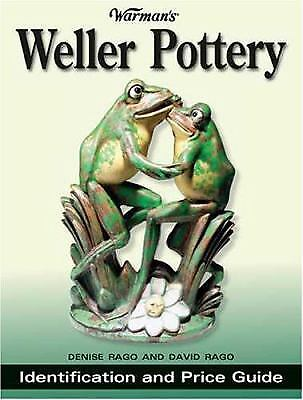 Weller Pottery : Identification and Price Guide by Denise Rago; David Rago
