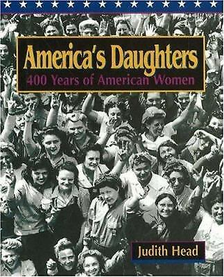 America's Daughters : 400 Years of American Women by Judith Head