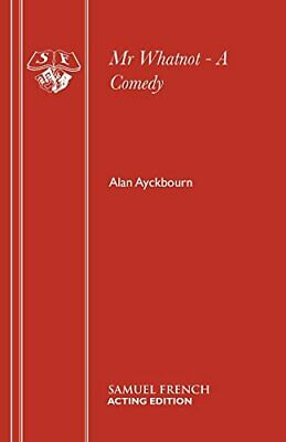 Mr Whatnot - A Comedy (Acting Edition) by Ayckbourn, Alan Paperback Book The