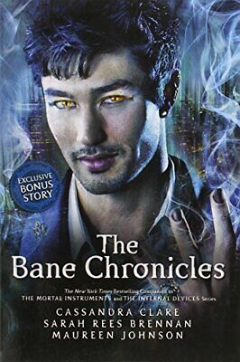 The Bane Chronicles (Mortal Instruments) by Cassandra Clare, Sarah Rees Brennan,