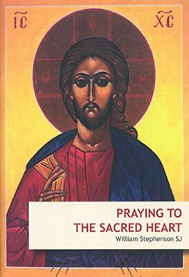 Praying To the Sacred Heart by William Stephenson SJ Book The Cheap Fast Free