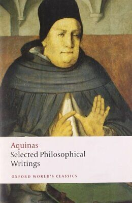 Selected Philosophical Writings (Oxford World's ... by Aquinas, Thomas Paperback
