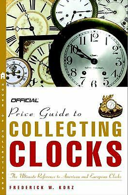 The Official Price Guide to Clocks by Frederick W. Korz