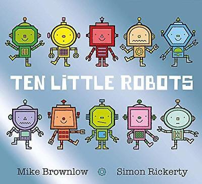 Ten Little Robots by Mike Brownlow New Paperback Book