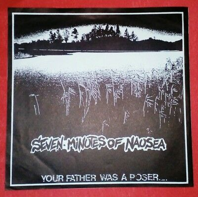 "SEVEN MINUTES OF NAUSEA 7'-""YOUR FATHER WAS A POSER"" 1990/ TNT & Records 99/09"
