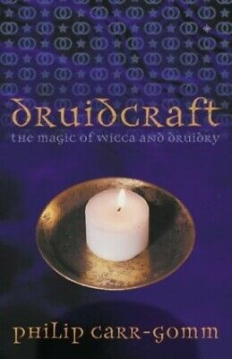 Druidcraft: The Magic of Wicca and Druidry by Carr-Gomm, Philip Paperback Book