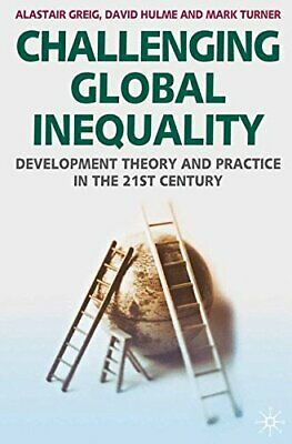 Challenging Global Inequality: Development Theor... by Greig, Alastair Paperback