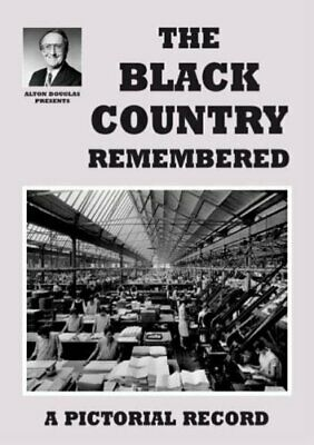 The Black Country Remembered (Alton Douglas Prese... by Douglas, Alton Paperback