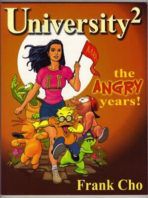 University 2 Angry Years by Cho, Frank Paperback Book The Cheap Fast Free Post