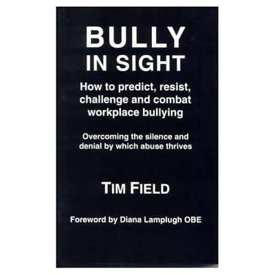 Bully in Sight: How to Predict, Resist, Challenge and C