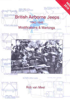 British Airborne Jeeps Modifications & Markings book 1942-45 by Rob van Meel WW2