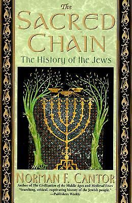 The Sacred Chain : The History of the Jews by Norman F. Cantor