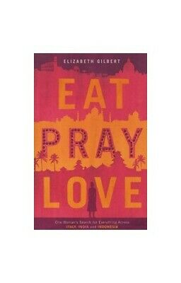 Eat, Pray, Love: One Woman's Search for Every... by Gilbert, Elizabeth Paperback