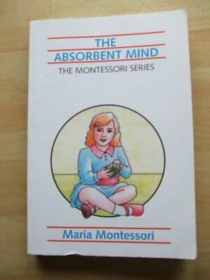 The Absorbent Mind (The Montessori Series) by Maria Montessori Book The Cheap