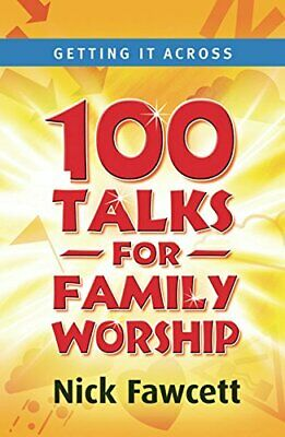 Getting it Across: One Hundred Talks for Family Wo... by Fawcett, Nick Paperback