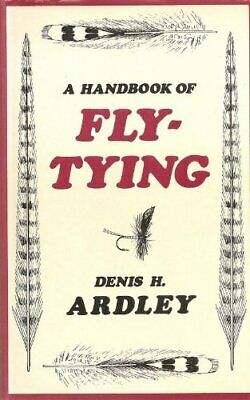 Handbook of Fly-tying by Ardley, Denis H. Hardback Book The Cheap Fast Free Post