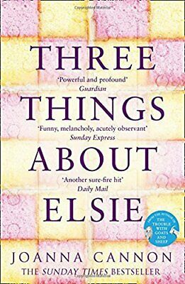Three Things About Elsie: A Richard and Judy Book Club Pick... by Cannon, Joanna